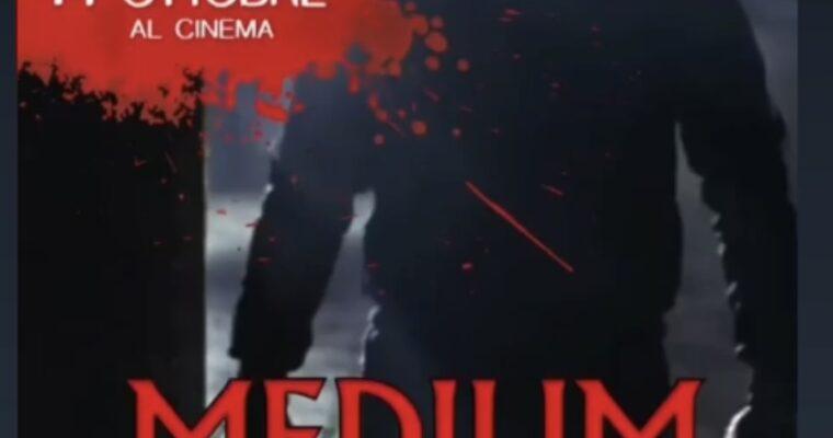 Medium , horror italiano al cinema